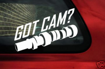 'GOT CAM ?' sticker Decal. ideal for all motor JDM Honda S2000 Civic Type-R, Si,SiR, Integra GSR,CRX
